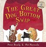 The Great Dog Bottom Swap, Peter Bently, 1842709887