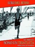 Da domani sono un triatleta (Italian Edition)