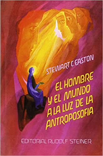 El Hombre Y El Mundo a La Luz De La Antroposofia: Stewart ...