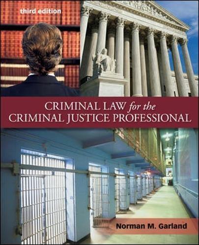 Criminal Law for the Criminal Justice Professional (Criminal Law For The Criminal Justice Professional)