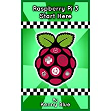 Raspberry Pi 3: Let's Start Here: Raspberry Pi 3