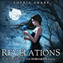 Revelations: The Forsaken Saga, Book 2 Audiobook by Sophia Sharp Narrated by Pamela Lorence
