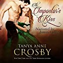 The Impostor's Kiss Audiobook by Tanya Anne Crosby Narrated by James Gillies