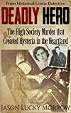 Deadly Hero: The High Society Murder that Created