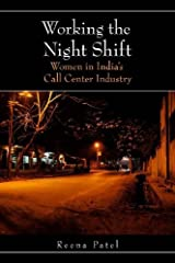 Working the Night Shift: Women in India's Call Center Industry Kindle Edition