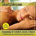 Entspannung für Schultern, Nacken und Rücken: Phantasiereise zum Lockerlassen und Spannungen lösen | Nils Klippstein,Frank Hoese