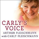 Carly's Voice: Breaking Through Autism | Arthur Fleischmann,Carly Fleischmann