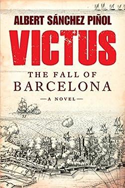 Victus: The Fall of Barcelona, a Novel