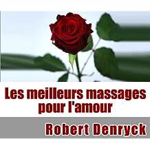 Comment éveiller le désir de votre partenaire par les massages. (French Edition)