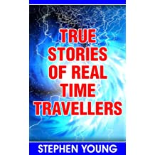 True Stories of Real Time Travellers; Time travellers do exist.