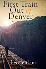 First Train Out of Denver Paperback