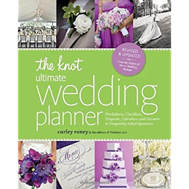The Knot Ultimate Wedding Planner [Revised Edition]: Worksheets, Checklists, Etiquette, Timelines, and Answers to Frequently Asked Questions