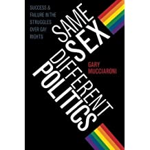 Same Sex, Different Politics: Success And Failure In The Struggles Over Gay Rights (Chicago Studies in American Politics) by Gary Mucciaroni (2008-10-15)