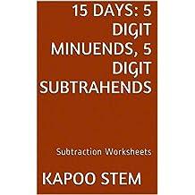 15 Subtraction Worksheets with 5-Digit Minuends, 5-Digit Subtrahends: Math Practice Workbook (15 Days Math Subtraction Series)