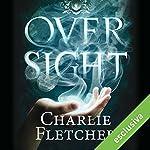 Oversight (Oversight 1) | Charlie Fletcher