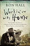Workin' Our Way Home: The Incredible True Story