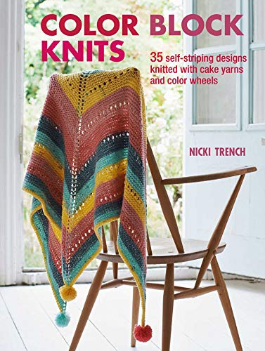Color Block Knits: 35 self-striping designs knitted with cake yarns and color wheels (Cake Wheel)