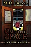 Metered Space, M. D. Benoit, 1934135860