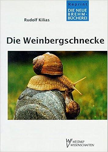WEINBERGSCHNECKE LEBEN UND NUTZUNG: Amazon.de: Rudolf Kilias: Bücher