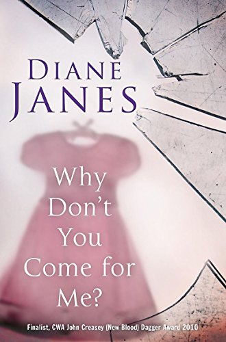 Why Dont You Come for Me? Diane Janes