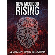 New Megiddo Rising: An 'Apostates' Novella (The Apostates Book 0)