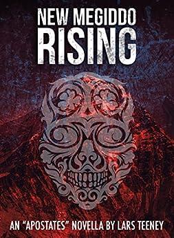 New Megiddo Rising: An 'Apostates' Novella (The Apostates Book 0) by [Teeney, Lars]
