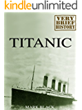 Titanic: A Very Brief History