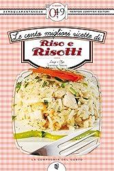 Le cento migliori ricette di riso e risotti (eNewton Zeroquarantanove) (Italian Edition)
