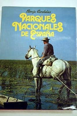Parques Nacionales de España: Amazon.es: Borja Cardelús, Naturaleza: Libros