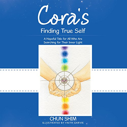 Cora'S Finding True Self: A Hopeful Tale for All Who Are Searching for Their Inner - Inner Shim