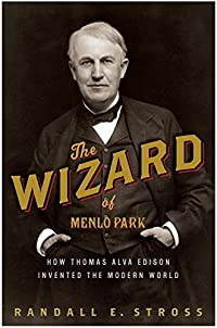 The Wizard Of Menlo Park: How Thomas Alva Edison Invented The Modern World by Randall E. Stross ebook deal