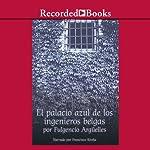 El palacio azul de los ingenieros belgas | Fulgencio Arguelles-Munon