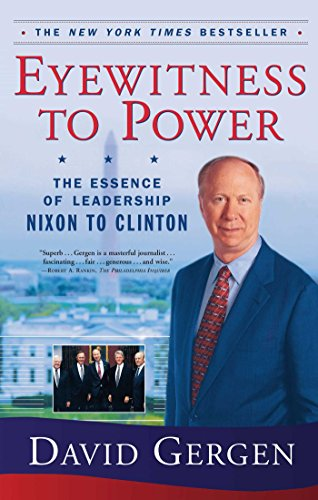 Eyewitness To Power by David Gergen
