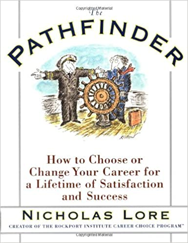 The Pathfinder: How to Choose or Change Your Career for a