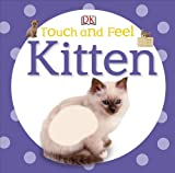 Touch and Feel Kitten, Dorling Kindersley Publishing Staff, 0756691656