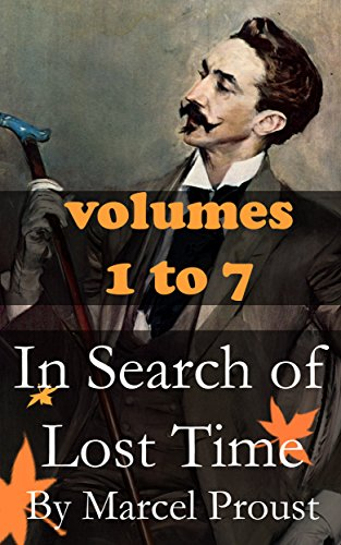 In Search of Lost Time: complete collection (Swann's Way, Within A Budding Grove, The Guermantes Way, Cities of the Plain, The Captive, The Sweet Cheat ... of Things Past) (English Edition)