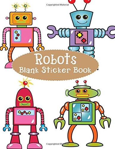 Robots Blank Sticker Book: Blank Sticker Book with Robots Theme For Children 8.5 x 11, 100 Pages (Volume 13)