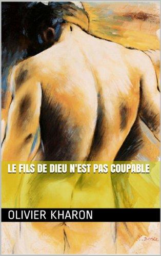 Le Fils de Dieu n'est pas coupable (French Edition)
