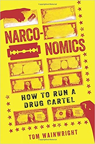 Narconomics: How to Run a Drug Cartel: Amazon.es: Tom ...