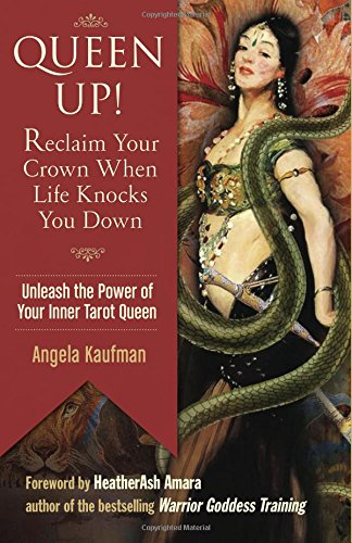 Queen Up! Reclaim Your Crown When Life Knocks You Down: Unleash the Power of Your Inner Tarot Queen