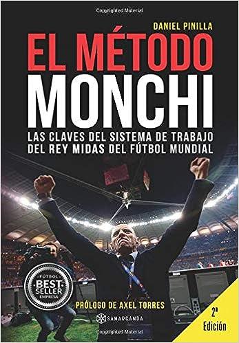 El Método Monchi: Las claves del sistema de trabajo del Rey Midas del fútbol mundial (Spanish Edition): Daniel Pinilla: 9788417103026: Amazon.com: Books