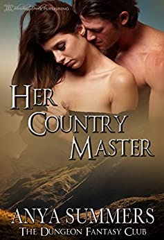 Her Country Master (The Dungeon Fantasy Club Book 5) by [Summers, Anya]