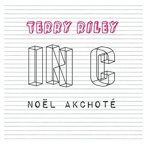 Noël Akchoté - Terry Riley In C.