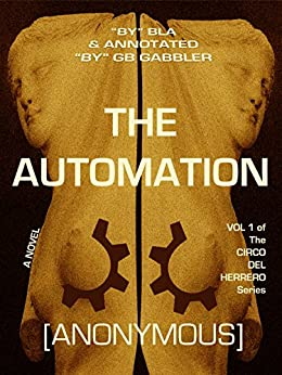 The Automation: Vol. 1 of the Circo del Herrero Series (The Circo del Herrero Series/The Blacksmith's Circus) by [Anonymous]