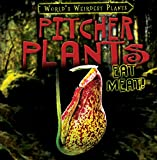 img - for Pitcher Plants Eat Meat! (World's Weirdest Plants) book / textbook / text book
