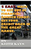 5 Easy ways to get out of financial burden today: Get your credit back...
