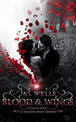 Blood and Wings (A shaded Rose Series) (Volume 1)