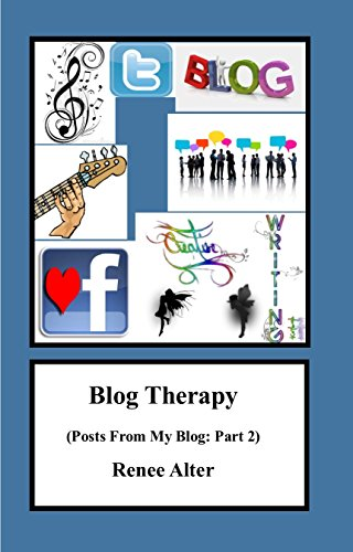 Blog Therapy: Posts From My Blog Part 2 by [Alter, Renee]