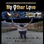 No Other Love | Divine G
