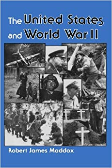 Book The United States And World War II by Robert J Maddox (1992-01-13)